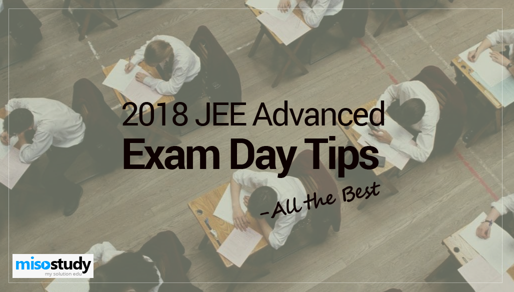 JEE Advanced 2018 Exam Day Tips